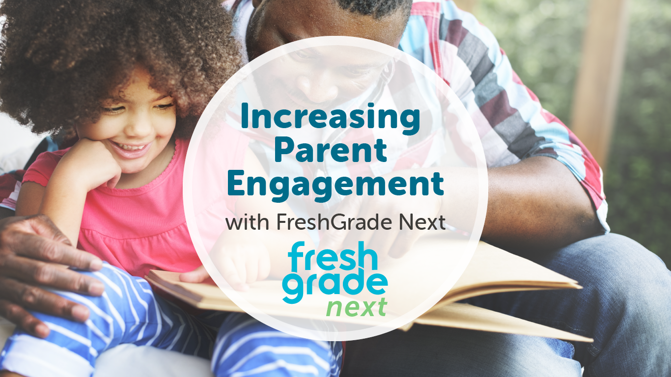 Increasing Parent Engagement with FreshGrade Next and offering resources for parents